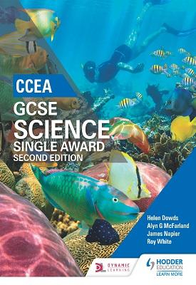 CCEA GCSE Single Award Science 2nd Edition | Helen Dowds, Alyn G. McFarland | Hodder