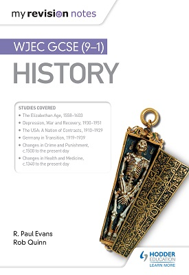 My Revision Notes: WJEC GCSE History | R. Paul Evans; Rob Quinn | Hodder
