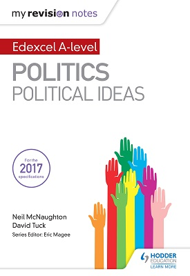 My Revision Notes: Edexcel A-level Politics: Political Ideas | Neil McNaughton, David Tuck | Hodder