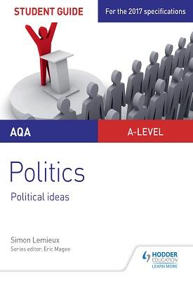 AQA A-level Politics Student Guide 3: Political Ideas | Simon Lemieux | Hodder