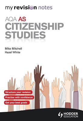 My Revision Notes: AQA AS Citizenship Studies | Mike Mitchell, Hazel White | Hodder