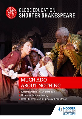 Globe Education Shorter Shakespeare: Much Ado About Nothing | Globe Education | Hodder