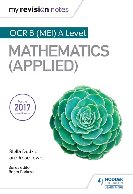 My Revision Notes: OCR B (MEI) A Level Mathematics - Applied | Stella Dudzic; Rose Jewell | Hodder