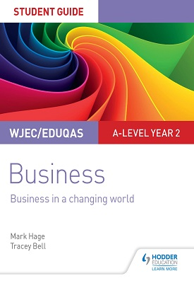 WJEC/Eduqas A-level Year 2 Business Student Guide 4: Business in a Changing World | Mark Hage; Tracey Bell | Hodder