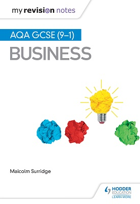 My Revision Notes: AQA GCSE (9-1) Business | Malcolm Surridge | Hodder