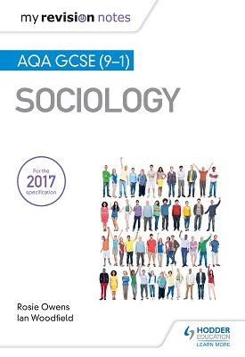 My Revision Notes: AQA GCSE (9-1) Sociology | Ian Woodfield, Rosie Owens | Hodder