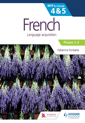 French for the IB MYP 4&5 (Phases 1-2): by Concept | Fabienne Fontaine | Hodder