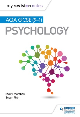 My Revision Notes: AQA GCSE (9-1) Psychology | Molly Marshall; Susan Firth | Hodder