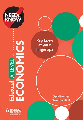 Need to Know: Edexcel A-level Economics | David Horner; Steve Stoddard | Hodder