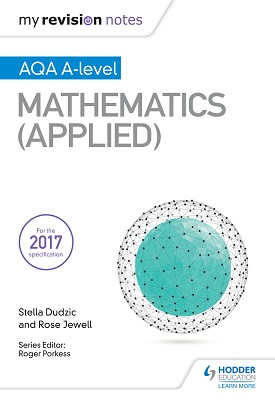 My Revision Notes: AQA A Level Maths - Applied | Stella Dudzic; Rose Jewell | Hodder
