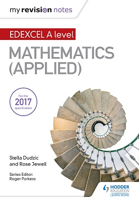 My Revision Notes: Edexcel A Level Maths - Applied | Stella Dudzic; Rose Jewell | Hodder