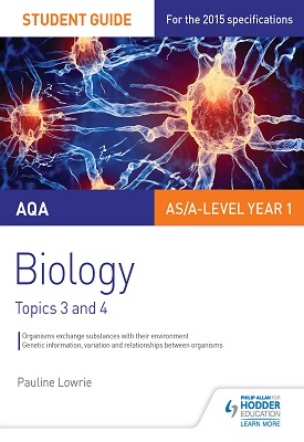 AQA AS/A Level Year 1 Biology Student Guide: Topics 3 and 4 | Lowrie, Pauline | Hodder