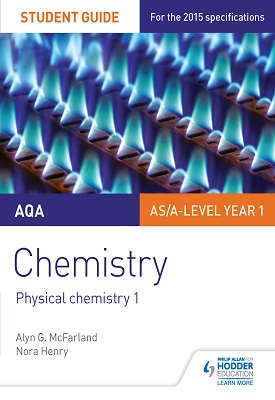 AQA AS/A Level Year 1 Chemistry Student Guide: Physical chemistry 1 | McFarland, Alyn G.;Henry, Nora | Hodder