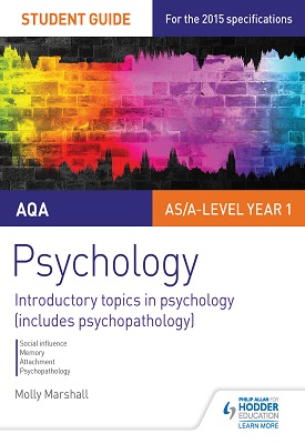 AQA Psychology Student Guide 1: Introductory topics in psychology (includes psychopathology) | Marshall, Molly | Hodder