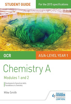 OCR AS/A Level Year 1 Chemistry A Student Guide: Modules 1 and 2 | Smith, Mike | Hodder