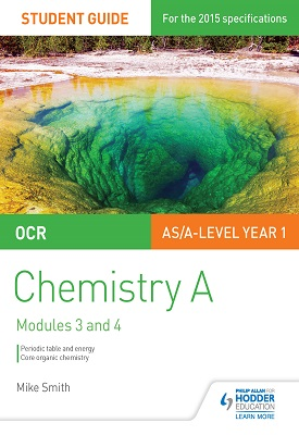OCR AS/A Level Chemistry A Student Guide: Modules 3 and 4 | Smith, Mike | Hodder