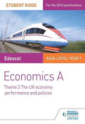 Edexcel Economics A Student Guide: Theme 2 The UK Economy - Performance and Policies | Cole, Rachel | Hodder