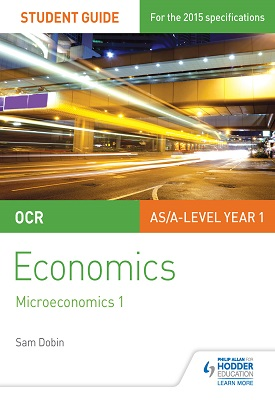 OCR Economics Student Guide 1: Microeconomics 1 | Dobin, Sam | Hodder