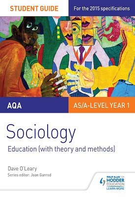 AQA Sociology Student Guide 1: Education (with theory and methods) | Dave O'Leary | Hodder