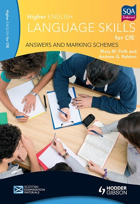 Higher English Language for CfE: Answers and Marking Schemes | Mary M. Firth, Andrew G. Ralston | Hodder