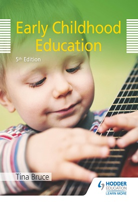Early Childhood Education 5th Edition | Tina Bruce | Hodder