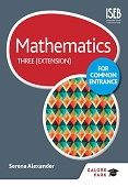 Mathematics for Common Entrance Three - Extension-