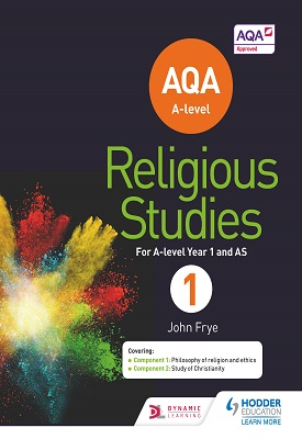 AQA A-level Religious Studies Year 1: Including AS | John Frye | Hodder