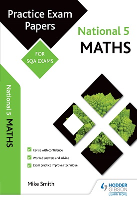 National 5 Maths: Practice Papers for SQA Exams | Mike Smith | Hodder