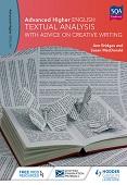 Advanced Higher English: Textual Analysis with advice on Creative Writing