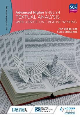 Advanced Higher English: Textual Analysis with advice on Creative Writing | Ann Bridges, Susan MacDonald | Hodder