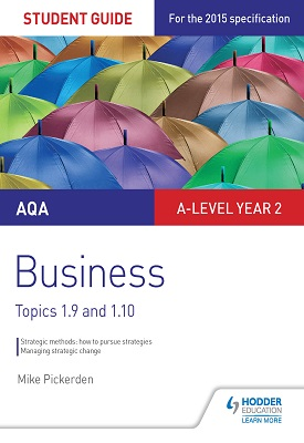AQA A-level Business Student Guide 4: Topics 1.9-1.10 | Mike Pickerden | Hodder