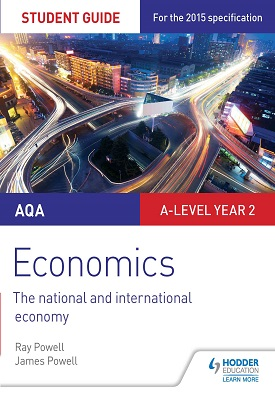 AQA A-level Economics Student Guide 4: The national and international economy | Ray Powell, James Powell | Hodder