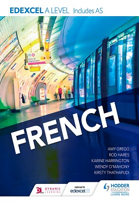 Edexcel A level French - includes AS | Karine Harrington, Kirsty Thathapudi | Hodder
