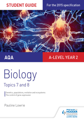 AQA AS/A-level Year 2 Biology Student Guide: Topics 7 and 8 | Pauline Lowrie | Hodder