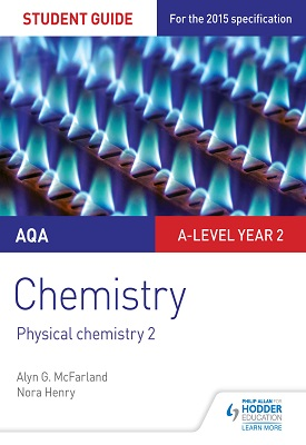 AQA A-level Year 2 Chemistry Student Guide: Physical chemistry 2 | McFarland, Alyn G.;Henry, Nora | Hodder