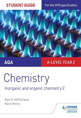 AQA A-level Year 2 Chemistry Student Guide: Inorganic and organic chemistry 2 | McFarland, Alyn G.;Henry, Nora | Hodder