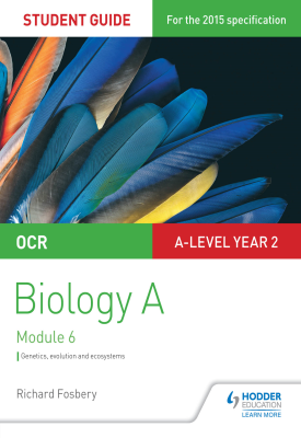 OCR A Level Year 2 Biology A Student Guide: Module 6 | Fosbery, Richard | Hodder