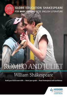 Globe Education Shakespeare: Romeo and Juliet for WJEC Eduqas GCSE English Literature | Globe Education | Hodder