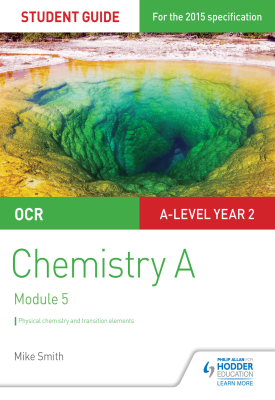 OCR A Level Year 2 Chemistry A Student Guide: Module 5 | Smith, Mike | Hodder