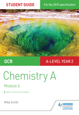OCR A Level Year 2 Chemistry A Student Guide: Module 6 | Mike Smith | Hodder