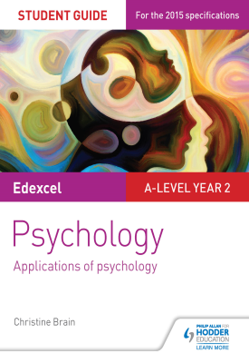 Edexcel A-level Psychology Student Guide 3: Applications of psychology | Christine Brain | Hodder