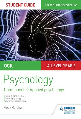 OCR Psychology Student Guide 3: Component 3 Applied psychology | Molly Marshall | Hodder