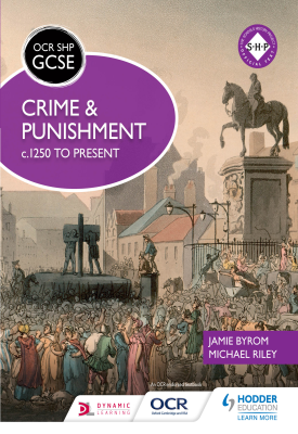 OCR GCSE History SHP: Crime and Punishment c.1250 to present | Michael Riley, Jamie Byrom | Hodder