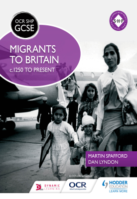 OCR GCSE History SHP: Migrants to Britain c.1250 to present   Martin Spafford,  Dan Lyndon   Hodder
