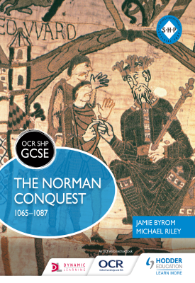 OCR GCSE History SHP: The Norman Conquest 1065-1087 | Michael Riley, Jamie Byrom | Hodder