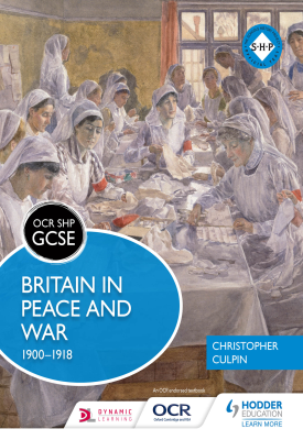 OCR GCSE History SHP: Britain in Peace and War 1900-1918 | Christopher Culpin | Hodder