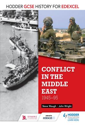 Hodder GCSE History for Edexcel: Conflict in the Middle East, 1945-95 | John Wright, Steve Waugh | Hodder