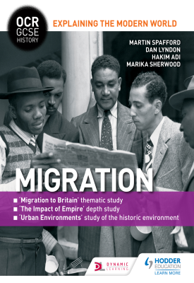 OCR GCSE History Explaining the Modern World: Migration, Empire and the Historic Environment | Ben Walsh, Martin Spafford,  Dan Lyndon, Marika Sherwood | Hodder