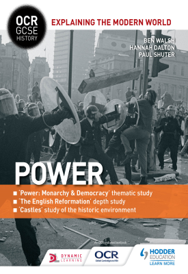 OCR GCSE History Explaining the Modern World: Power, Reformation and the Historic Environment | Ben Walsh, Paul Shuter, Hannah Dalton | Hodder