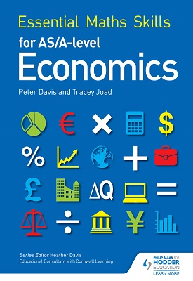 Essential Maths Skills for AS/A Level Economics | Tracey Joad, Peter Davis | Hodder